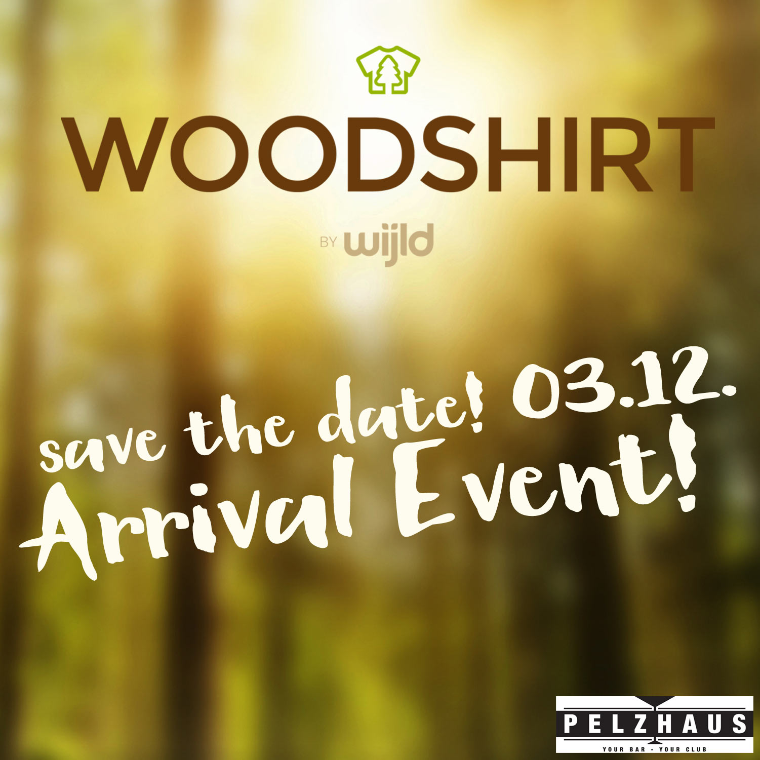 Event: 03.12. WoodShirt Arrival!