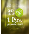 Plant a tree with every order!